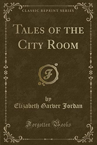 9780243093601: Tales of the City Room (Classic Reprint)