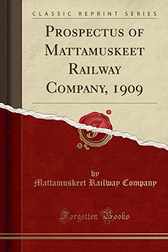 Prospectus of Mattamuskeet Railway Company, 1909 (Classic: Mattamuskeet Railway Company
