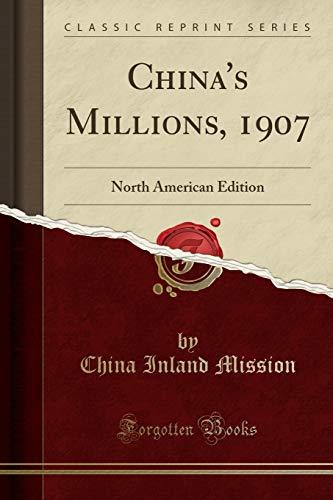 China s Millions, 1907: North American Edition: China Inland Mission