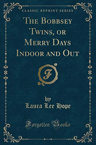 The Bobbsey Twins, or Merry Days Indoor: Laura Lee Hope