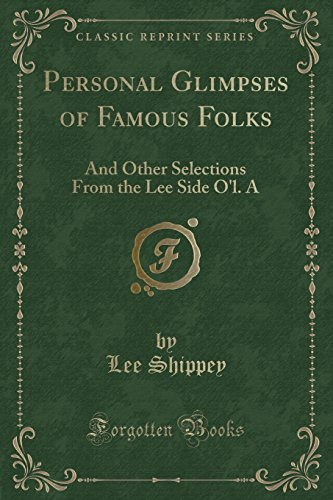 Personal Glimpses of Famous Folks: And Other: Lee Shippey