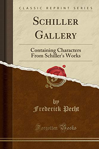 Schiller Gallery: Containing Characters from Schiller s: Frederick Pecht