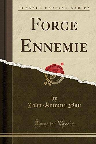Force Ennemie (Classic Reprint) (Paperback): John-Antoine Nau
