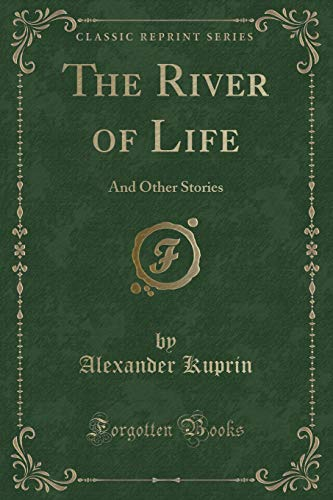 9780243226825: The River of Life: And Other Stories (Classic Reprint)