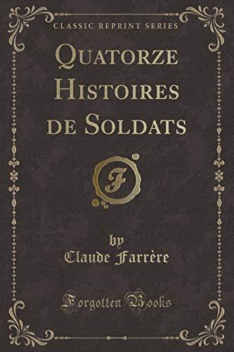 Quatorze Histoires de Soldats (Classic Reprint) (Paperback): Claude Farrere