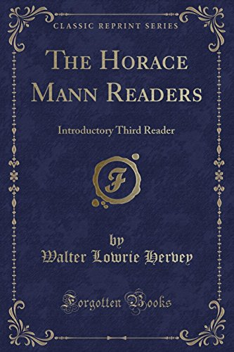 The Horace Mann Readers: Introductory Third Reader: Walter Lowrie Hervey