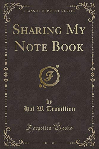Sharing My Note Book (Classic Reprint): Trovillion, Hal W.