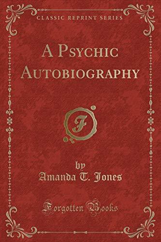9780243241392: A Psychic Autobiography (Classic Reprint)