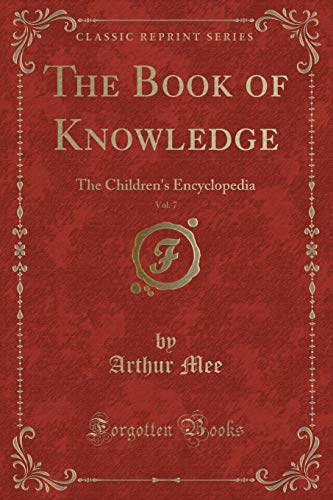 The Book of Knowledge, Vol. 7: The: Arthur Mee