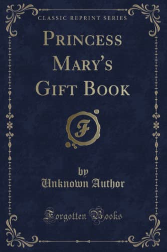 9780243258802: Princess Mary's Gift Book (Classic Reprint)