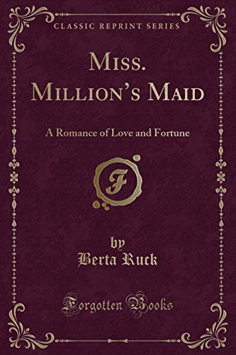 9780243259731: Miss. Million's Maid: A Romance of Love and Fortune (Classic Reprint)