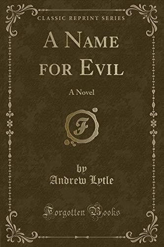 9780243264605: A Name for Evil: A Novel (Classic Reprint)