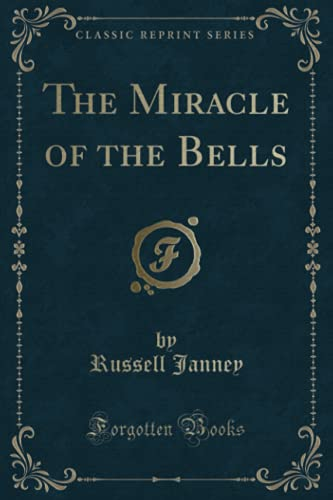 9780243272716: The Miracle of the Bells (Classic Reprint)