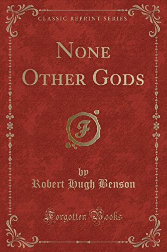 9780243277858: None Other Gods (Classic Reprint)