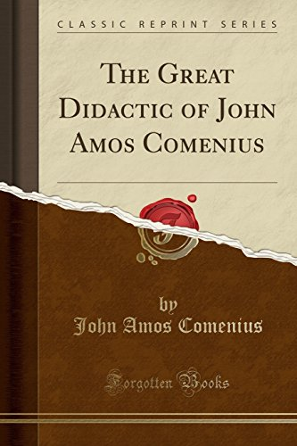 The Great Didactic of John Amos Comenius: Comenius, John Amos