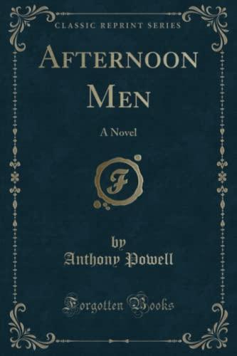 9780243297269: Afternoon Men: A Novel (Classic Reprint)