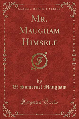 9780243317714: Mr. Maugham Himself (Classic Reprint)