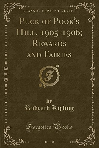 Puck of Pook's Hill, 1905-1906; Rewards and: Rudyard Kipling
