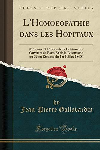 L Homoeopathie Dans Les Hopitaux: Memoire a: Jean-Pierre Gallavardin
