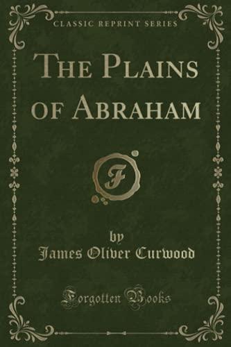 9780243382781: The Plains of Abraham (Classic Reprint)