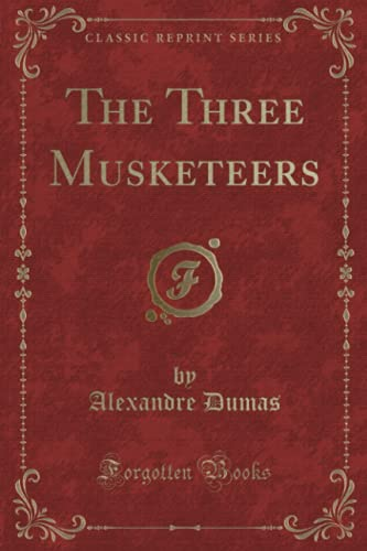 9780243389964: The Three Musketeers (Classic Reprint)