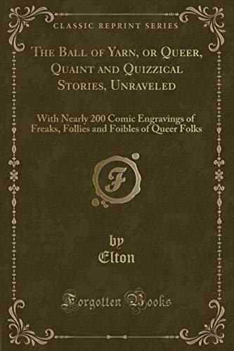 The Ball of Yarn, or Queer, Quaint: Elton Elton