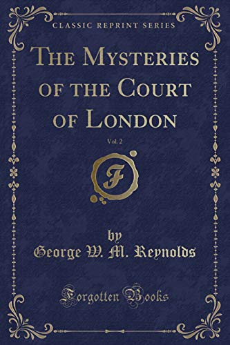 9780243413256: The Mysteries of the Court of London, Vol. 2 (Classic Reprint)