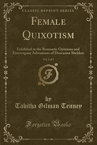 Female Quixotism, Vol. 3 Of 3 : Tabitha Gilman Tenney