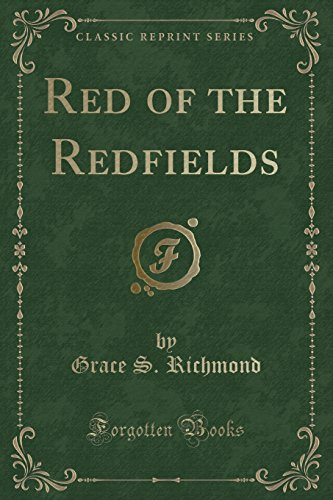 Red of the Redfields (Classic Reprint) (Paperback): Grace S Richmond
