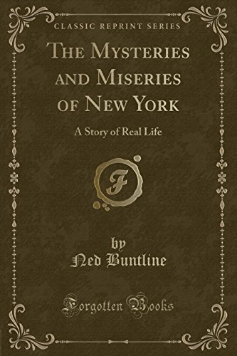 9780243439324: The Mysteries and Miseries of New York: A Story of Real Life (Classic Reprint)