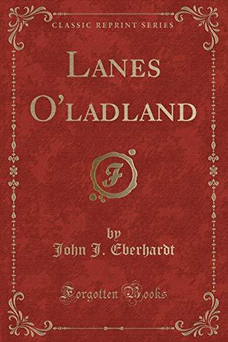 Lanes O Ladland (Classic Reprint) (Paperback): John J Eberhardt