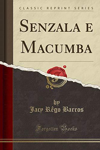 Senzala E Macumba (Classic Reprint) (Paperback): Jacy Rêgo Barros