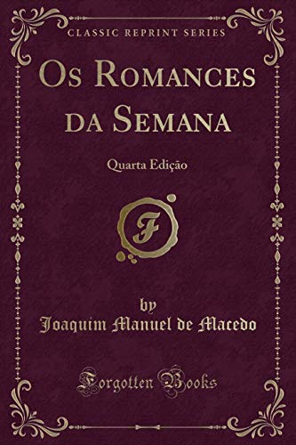 Os Romances da Semana: Quarta Ediç�o (Classic