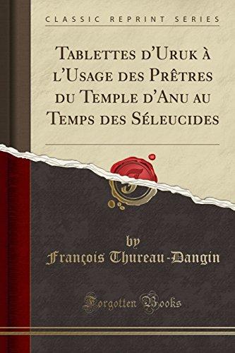 Tablettes D Uruk A L Usage Des: Francois Thureau-Dangin