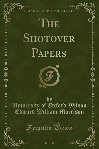 The Shotover Papers (Classic Reprint) (Paperback): University of Oxford