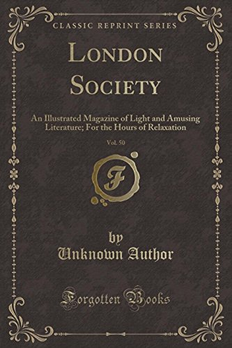 London Society, Vol. 50: An Illustrated Magazine: Unknown Author