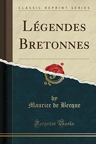 Legendes Bretonnes (Classic Reprint) (Paperback): Maurice de Becque