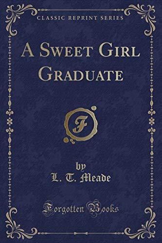 9780243583058: A Sweet Girl Graduate (Classic Reprint)