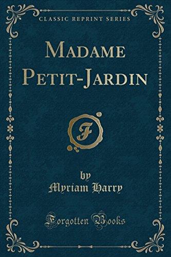 Madame Petit-Jardin (Classic Reprint) (Paperback or Softback): Harry, Myriam