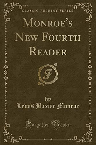 Monroe s New Fourth Reader (Classic Reprint): Lewis Baxter Monroe