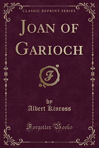 Joan of Garioch (Classic Reprint) (Paperback): Albert Kinross