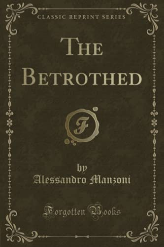 9780243880393: The Betrothed (Classic Reprint)