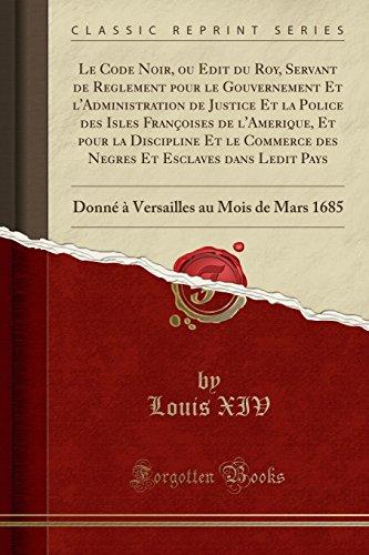 Le Code Noir, ou Edit du Roy,: Louis XIV
