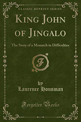 King John of Jingalo: The Story of: Laurence Housman