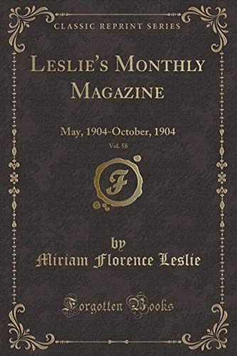 Leslie s Monthly Magazine, Vol. 58: May,: Miriam Florence Leslie