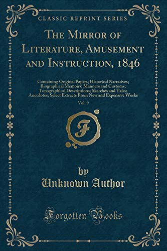 The Mirror of Literature, Amusement and Instruction,: Unknown Author