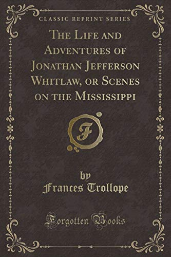 The Life and Adventures of Jonathan Jefferson: Frances Trollope
