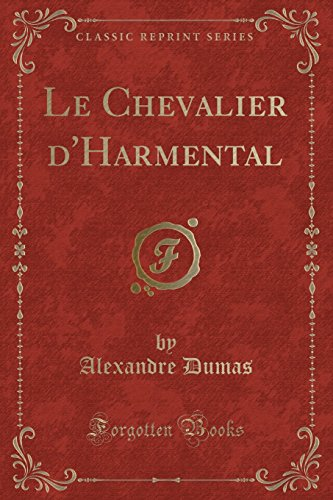 9780243944064: Le Chevalier d'Harmental (Classic Reprint) (French Edition)