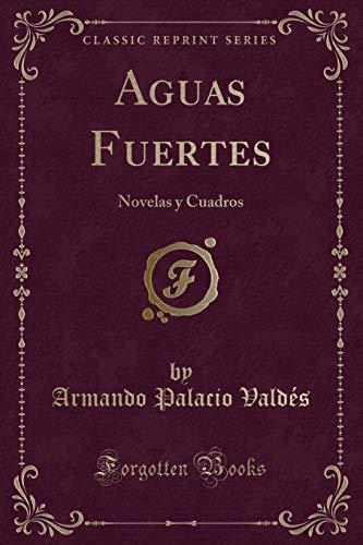 9780243954544: Aguas Fuertes: Novelas y Cuadros (Classic Reprint)