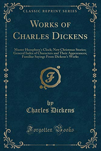 Works of Charles Dickens: Master Humphrey`s Clock;